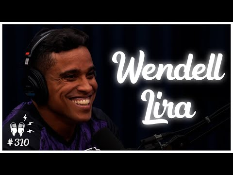 WENDELL LIRA - Flow Podcast #310