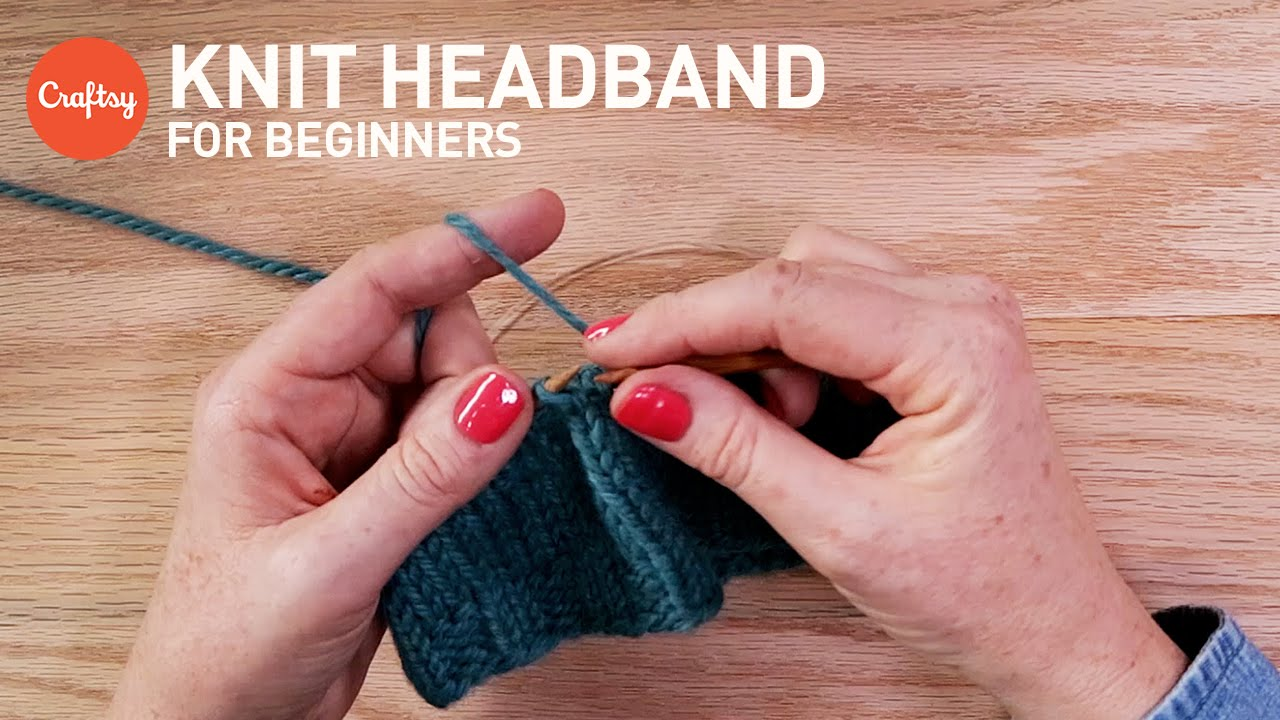 How To Knit A Headband For Beginners Craftsy Knitting Tutorial