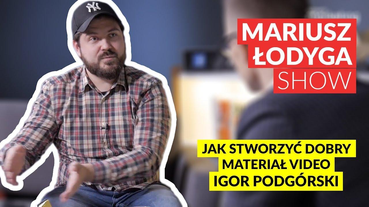Igor Podgórski: Tworzenie Materiałów Video #8 Mariusz Łodyga Show