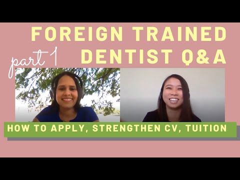 Foreign/International Trained Dentist Part 1: How To Apply, Strengthen CV, Pay For Tuition