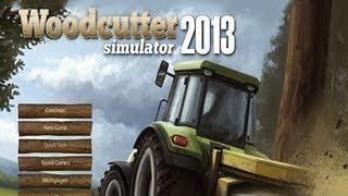 Woodcutter Simulator 2013 Gameplay HD