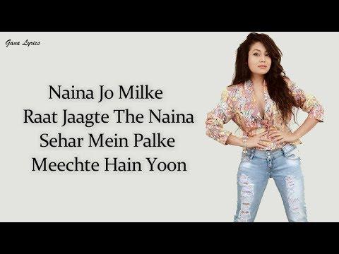 Naina Lyrics Neha Kakkar