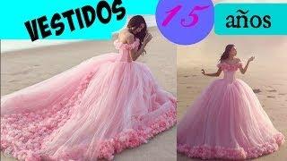 Los Vestidos Para 15 Años Mas Lindos Del Mundo Youtube