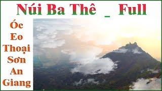 Núi Ba Thê _ Full _ Óc Eo  - Thoại Sơn - An Giang !...