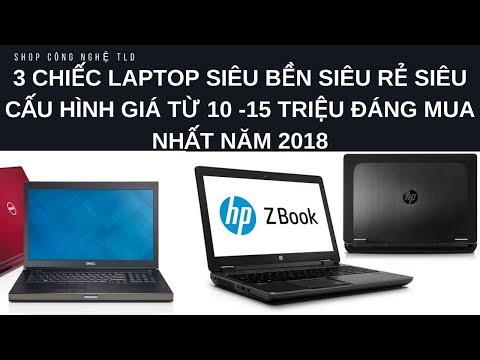 Phân Tích 3 Chiếc Laptop Đồ Hoạ Chuyên Nghiệp Giá 10 Đến 15 Triệu Đáng Mua Nhất Năm 2018