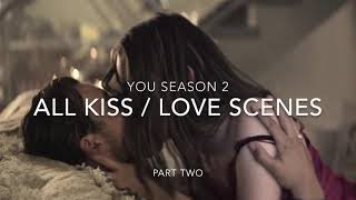Netflix You Season 2 All Kiss / Love Scenes Part Two | Penn Badgley
