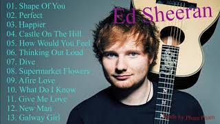 Ed Sheeran   The Best Songs 2017