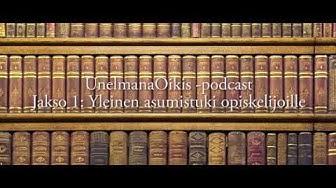 UnelmanaOikis - Podcast - Jakso 1: Yleinen asumistuki opiskelijoille