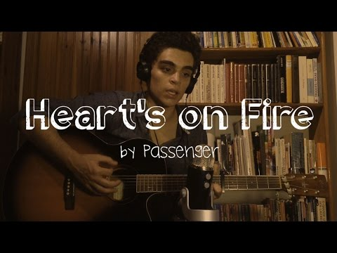 Heart's on Fire by Passenger (Cover)