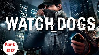 Watch Dogs [2014][PC] - Gameplay/Walkthrough Part 17 - A Chase Episode *Reupload*