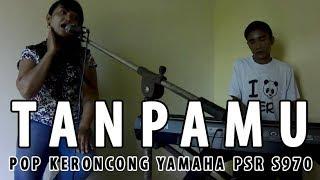 Pop Keroncong Tanpamu cover Tetty Kadi