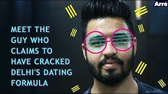 How To Date In Delhi: Meet the Guy Who Claims to Have Cracked Delhi's Dating Formula