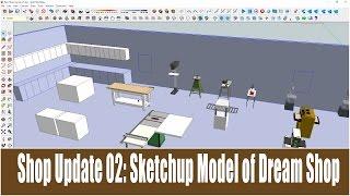 Shop Update 02: Sketchup model of dream shop