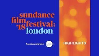 2018 Sundance Film Festival: London Recap