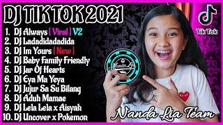 DJ TIKTOK TERBARU 2021 - DJ ALWAYS TIK TOK FULL BASS VIRAL REMIX TERBARU 2021