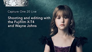 Capture One 20 Live Talks   Shooting and Editing with the Fujifilm X T4 with Wayne Johns