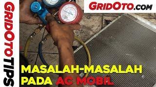 Masalah-Masalah Pada AC Mobil I GridOto Tips
