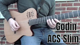 Godin ACS Slim Demo