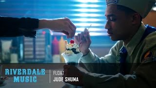 jude shuma float   riverdale 1x03 music hd