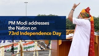 PM Modi's address to the Nation on the 73rd Independence Day celebrations at Red Fort, New Delhi
