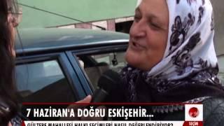 Seçim Özel Eskişehir'de