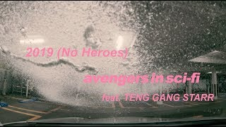 avengers in sci-fi - 2019 (No Heroes) feat.TENG GANG STARR [Official Music Video]