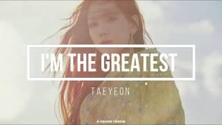 TAEYEON - I'M THE GREATEST (Sub Español | Eng Sub | Kanji | Roma) HD