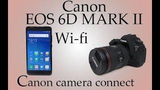CANON EOS 6D MARK II WIFI WITH SMARTPHONE:CANON CAMERA CONNECT