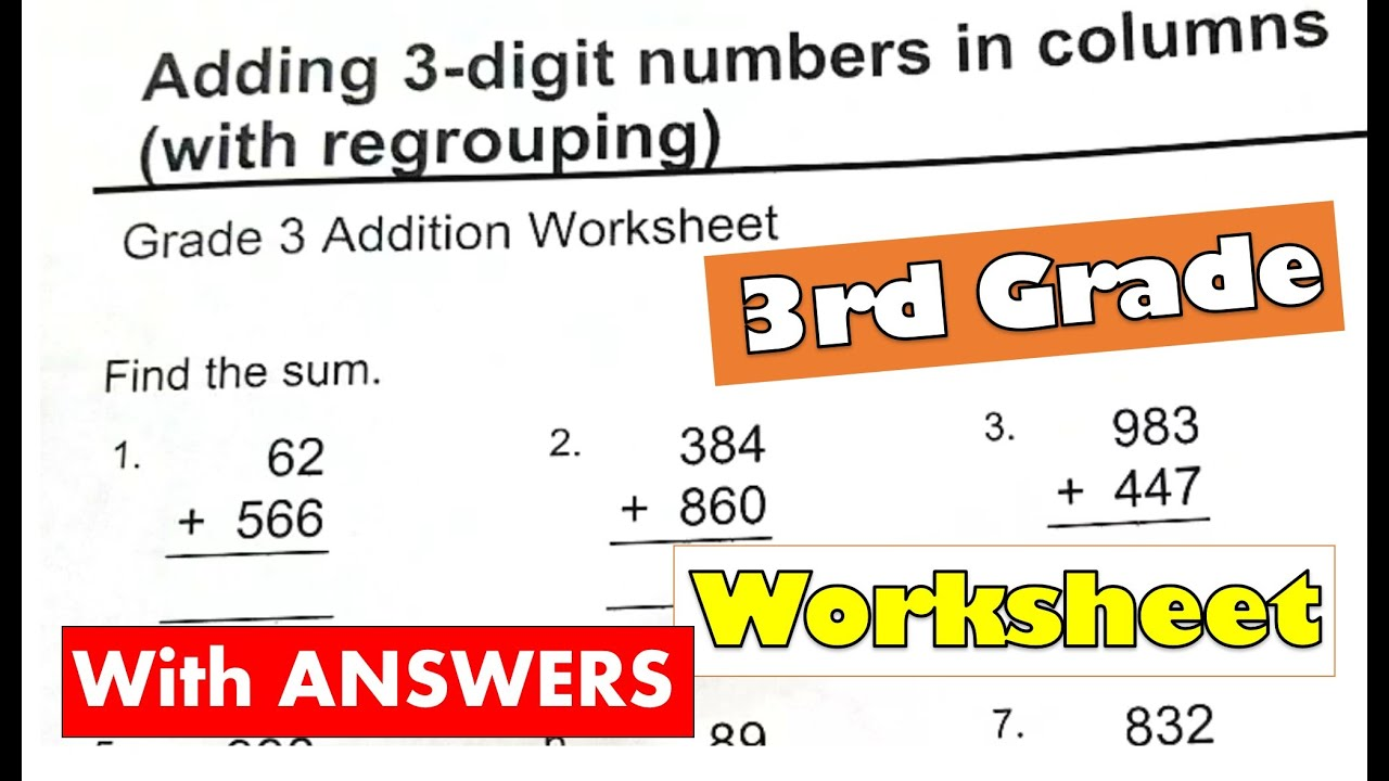 3rd Grade Math - Adding 3 digit Numbers Regrouping Worksheet With Answers    For Classroom - YouTube [ 720 x 1280 Pixel ]