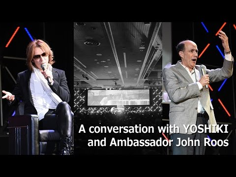 Special Session -NES2015- : A conversation with YOSHIKI and Ambassador John Roos