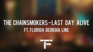[TRADUCTION FRANÇAISE] The Chainsmokers - Last Day Alive ft. Florida Georgia Line