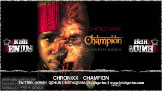 Chronixx - Champion [Passionate Riddim] May 2013