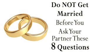 8 Questions To Ask Your Partner Before Getting Married