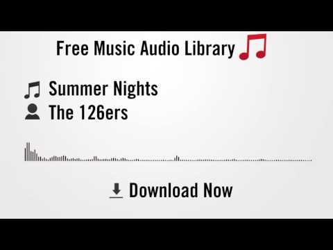 Summer Nights - The 126ers (YouTube Royalty-free Music Download)
