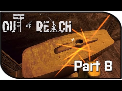 Out of Reach Gameplay Part 8 -