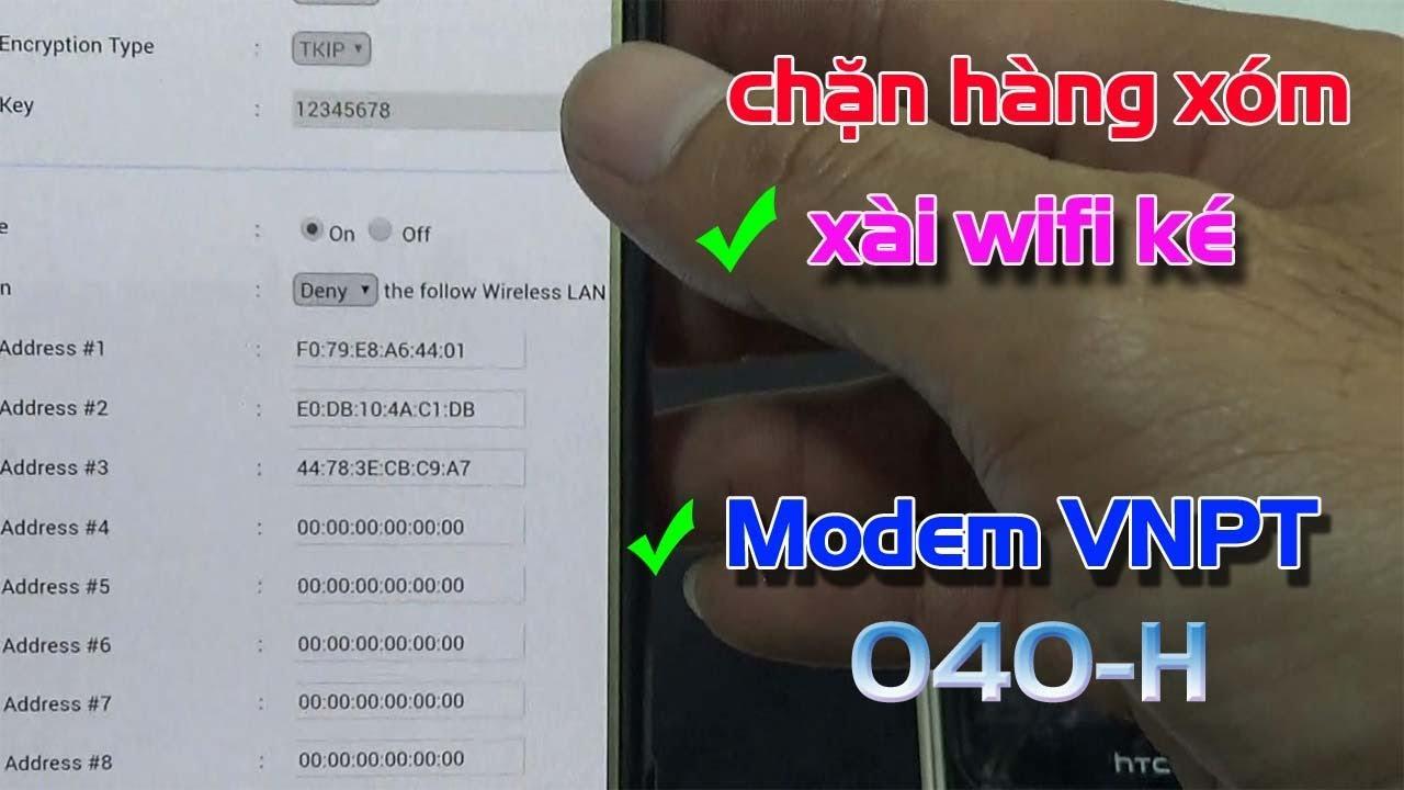 Cách Chặn Người Khác Xài Ké WiFi Mạng VNPT 040-H