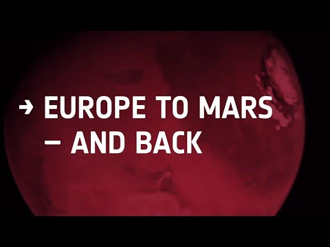 Europe to Mars – and back! / ExoMars / Exploration / Human