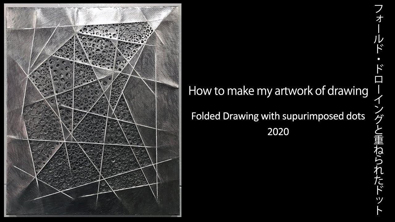 """大黒貴之 #31   How to make my artwork of drawing series """"Folded Drawing with supurimposed dots""""   現代アート"""