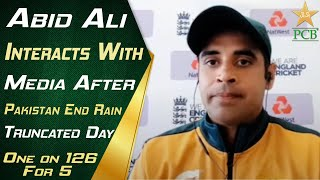 Abid Ali interacts with media after Pakistan end rain-truncated day one on 126 for 5