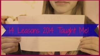 14 Leasons 2014 Taught Me! Thumbnail