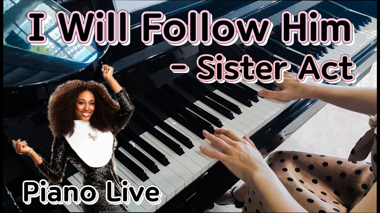 70. Sister Act _ l Will Follow Him _ Piano Live ( 2020 )