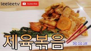 Thịt heo xào Hàn Quốc tuyệt ngon _제육볶음_ Leelee