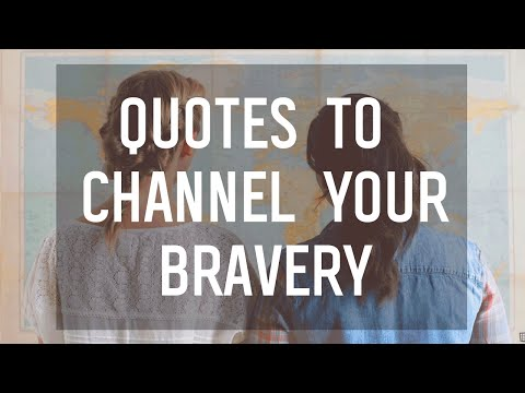 7 Quotes To Channel Your Brave
