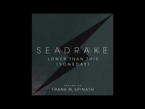 SEADRAKE - Lower than this (Someday) - Daniel Myer Short Cut Remix