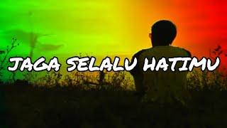 Download Mp3 Seventeen - Jaga Selalu Hatimu  Lyrics   New Version   Reggae Gallery  #baper