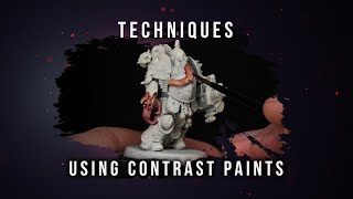 Techniques: Contrast Paints.