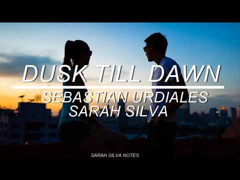 DUSK TILL DAWN - SARAH Y SEBASTIAN (LETRA)