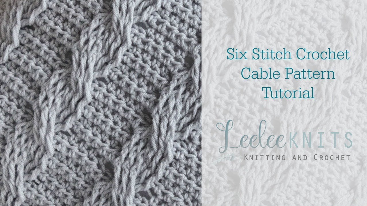 Six Stitch Crochet Cable Youtube