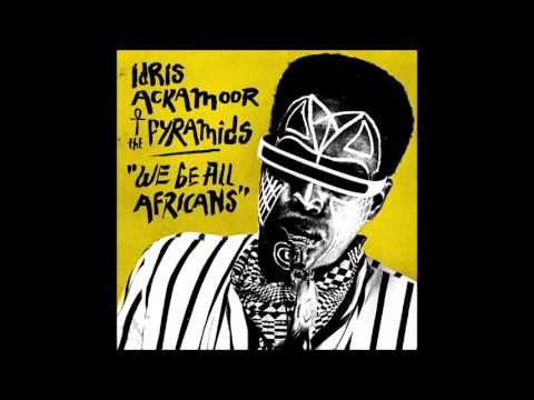 Idris Ackamoor & the Pyramids-We be all Africans (Full album)