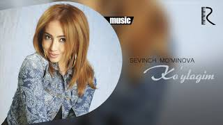 Sevinch Mo'minova - Ko'ylagim (Official music)